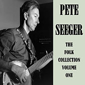The Folk Collection Volume One by Pete Seeger