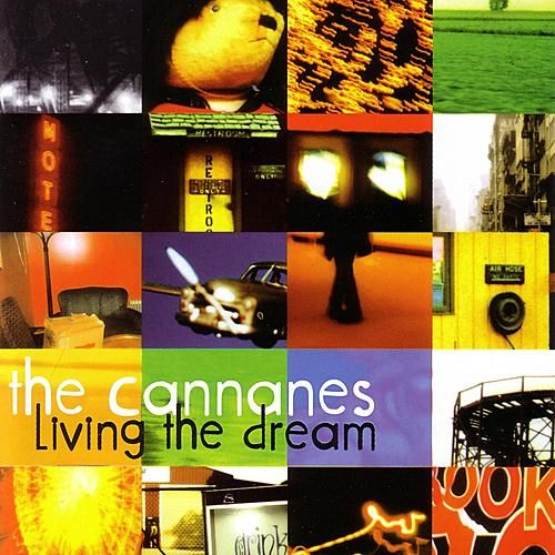 Living the dream by The Cannanes