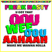 Oouweeoouaahaah by Freak Nasty