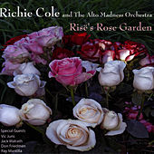 Risë's Rose Garden by Richie Cole