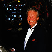 A Dreamers' Holiday by Charlie Shaffer