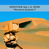 Monotone Episode II by Monotone