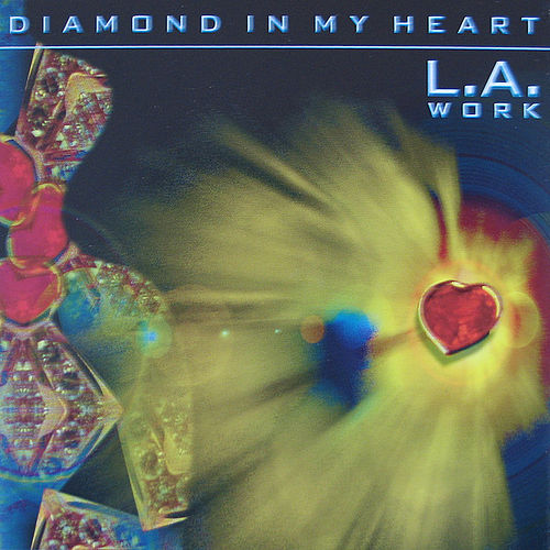 Diamond In My Heart by L.A. Work