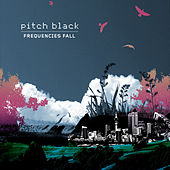 Frequencies Fall by Pitch Black