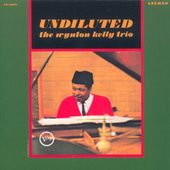 Undiluted by Wynton Kelly