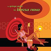 The Gringo Guide To Bossa Nova by Various Artists