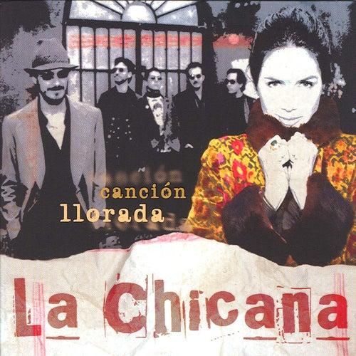 Canci�n Llorada by La Chicana