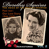 Volume Two 1946 to 1949 by Dorothy Squires