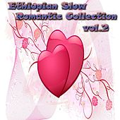 Ethiopian Slow Romantic Collection - Vol.2 by Various Artists