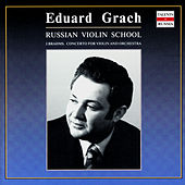 Russian Violin School. Eduard Grach - vol.1 by Eduard Grach