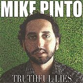 Truthful Lies by Mike Pinto