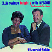Ella Swings Brightly with Nelson. The Complete Sessions (Bonus Track Version) by Ella Fitzgerald
