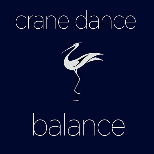 Crane Dance - Songs and Sounds for Balance and Relaxation by Various Artists