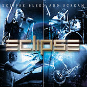 Bleed and Scream by Eclipse