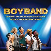 BoyBand (Original Motion Picture Soundtrack) by Various Artists