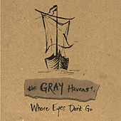 Where Eyes Don't Go Instrumentals by The Gray Havens
