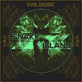 Evil Music by Snake Island