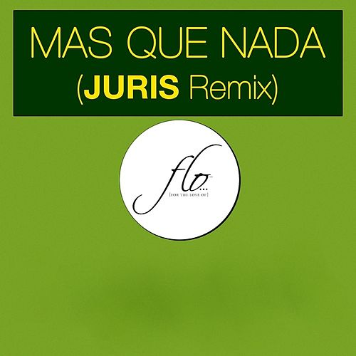 Mas Que Nada (Remix) by Juris