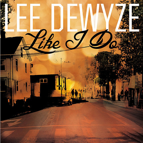 Like I Do by Lee DeWyze