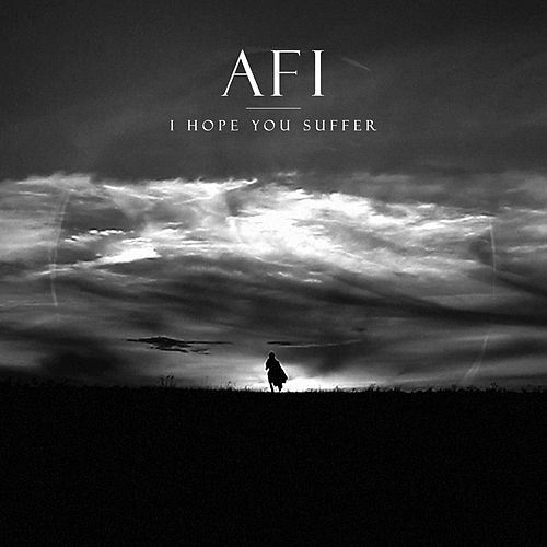 I Hope You Suffer by AFI
