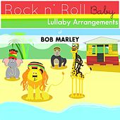 Bob Marley Lullabies by Rock N' Roll Baby Lullaby Ensemble