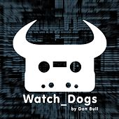 Watch Dogs by Dan Bull