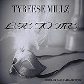 Lie 2 Me by Tyreese Millz