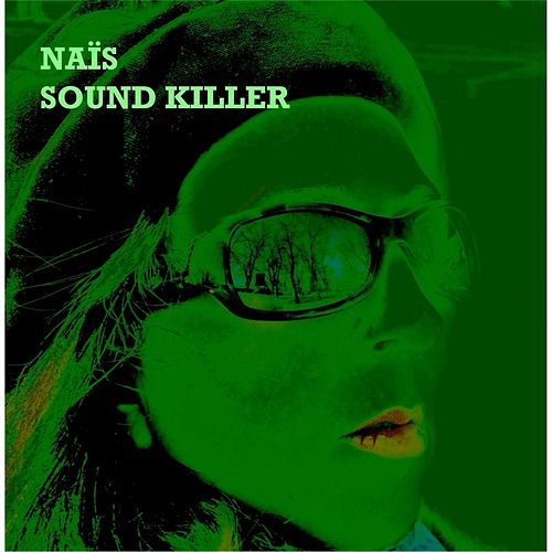 Sound Killer by Naïs