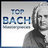 Top Bach – Most Essential Bach Masterpieces by Various Artists
