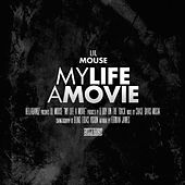 My Life a Movie by Lil Mouse
