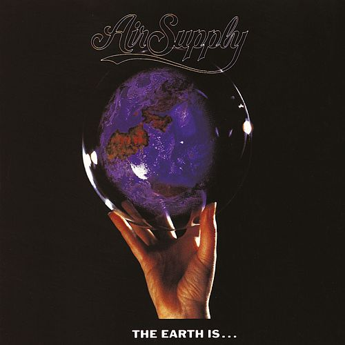 The Earth Is... by Air Supply