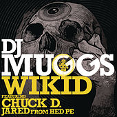 Wikid (feat. Chuck D & Jared from HED PE) by DJ Muggs