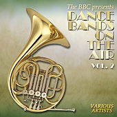 Dance Bands on the Air, Vol. 2 by Various Artists