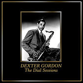 The Dial Sessions by Dexter Gordon