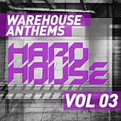 Warehouse Anthems: Hard House Vol. 3 - EP by Various Artists