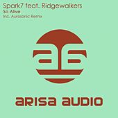 So Alive (feat. Ridgewalkers) by Spark7