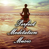 Perfect Meditation Music by Ben Tavera King
