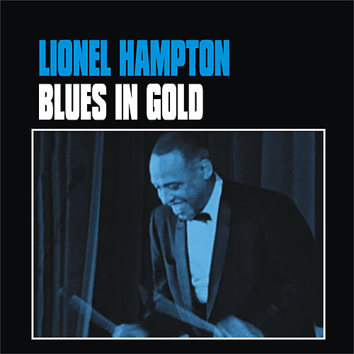 Blues in Gold by Lionel Hampton