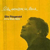 Like Someone in Love (featuring Stan Getz) [Bonus Track Version] by Ella Fitzgerald