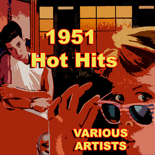 1951 Hot Hits by Various Artists