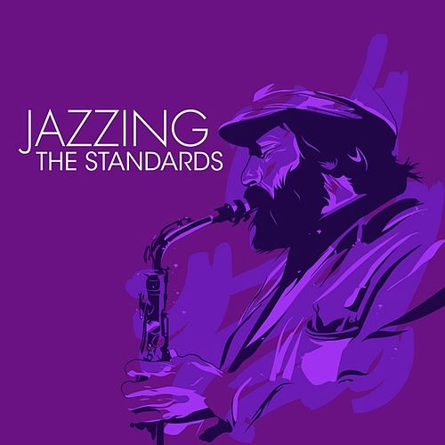Jazzing The Standards by Various Artists
