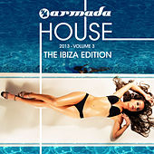 Armada House 2013-03 (The Ibiza Edition) by Various Artists