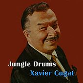 Jungle Drums by Xavier Cugat