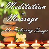 Meditation and Massage: 10 Relaxing Songs by Ben Tavera King