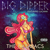 Big Dipper by The Cataracs