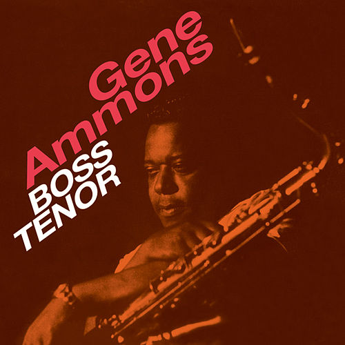 Boss Tenor (Bonus Track Version) by Gene Ammons