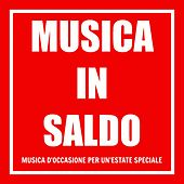 Musica in saldo (Musica d'occasione per un'estate speciale) by Various Artists