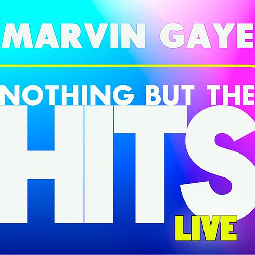Marvin Gaye's Nothing But the Hits (Live) by Marvin Gaye