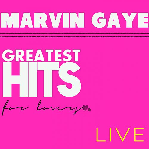 Greatest Hits for Lovers (Live) by Marvin Gaye