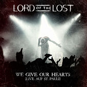 We Give Our Hearts - Live auf St. Pauli by Lord Of The Lost